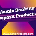 Islamic Banking Deposit Products