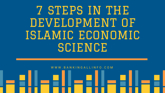 7 Steps in the Development of Islamic Economic Science