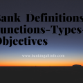 Bank Definitions-Functions-Types-Objectives