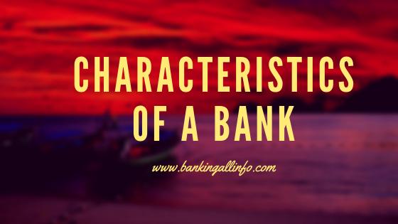 Characteristics of a Bank
