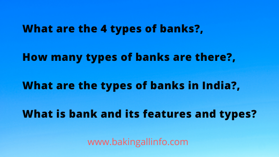 What are the 4 types of banks_, How many types of banks are there_, What are the types of banks in India_, What is bank and its features and types_