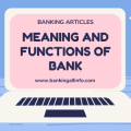 MEANING AND FUNCTIONS OF BANK