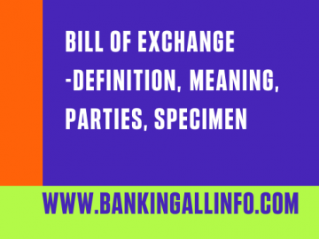 Bill of exchange-definition, meaning, parties, Specimen