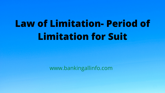 Law of Limitation- Period of Limitation for Suit