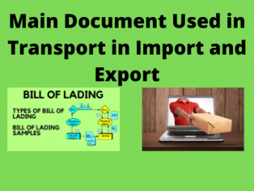 Main Document Used in Transport in Import and Export