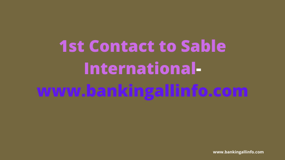 1st Contact to Sable International-www.bankingallinfo.com