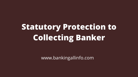 Statutory Protection to Collecting Banker