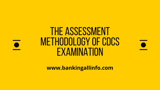 The assessment methodology of CDCS Examination