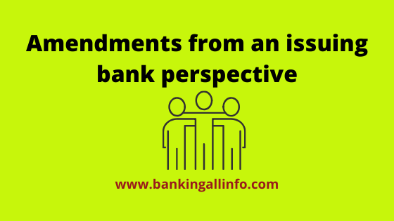 Amendments from an issuing bank perspective