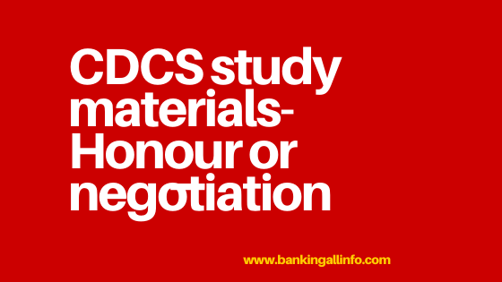 CDCS study materials-Honour or negotiation