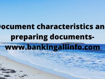 Document characteristics and preparing documents-www.bankingallinfo.com
