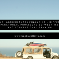 SME and Agricultural Financing _ Difference of operational Procedure Between Islamic and conventional Banking