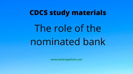 The role of the nominated bank
