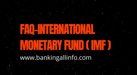 FAQ-International Monetary Fund (IMF)