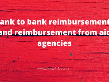Bank to bank reimbursements and reimbursement from aid agencies