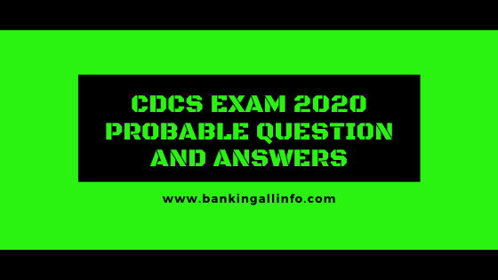 CDCS Exam 2020 Probable Question and Answers