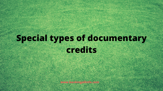 Special types of documentary credits
