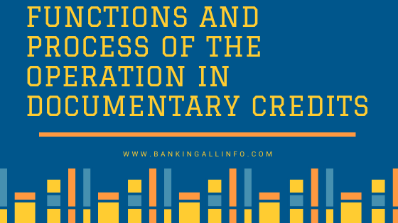 Functions and process of the operation in Documentary Credits
