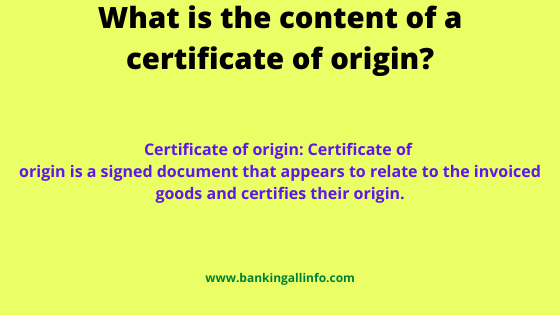 What is the content of a certificate of origin?