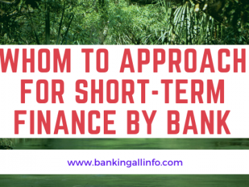 Whom to approach for short-term finance by bank