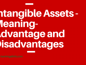 Intangible Assets -Meaning-Advantage and Disadvantages