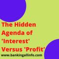 The Hidden Agenda of 'Interest' Versus 'Profit'