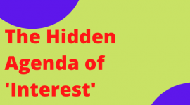The Hidden Agenda of 'Interest' Versus 'Profit'