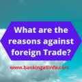 What are the reasons against foreign Trade