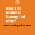 What is the function of Treasury front office