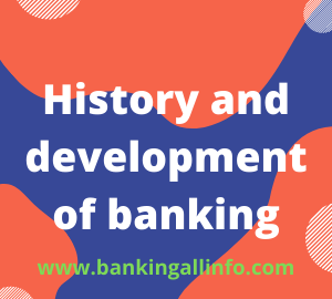 History and development of banking