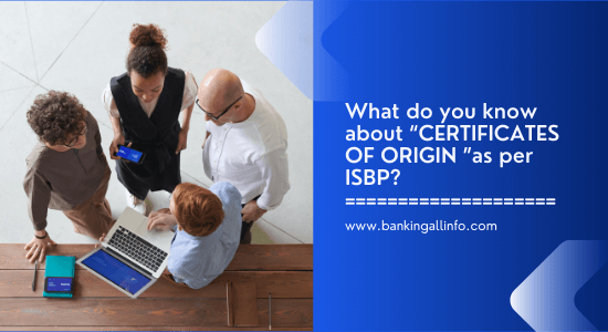 """What do you know about """"CERTIFICATES OF ORIGIN """"as per ISBP_ (1)"""
