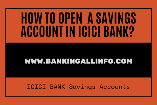 How to open a savings account in ICICI Bank