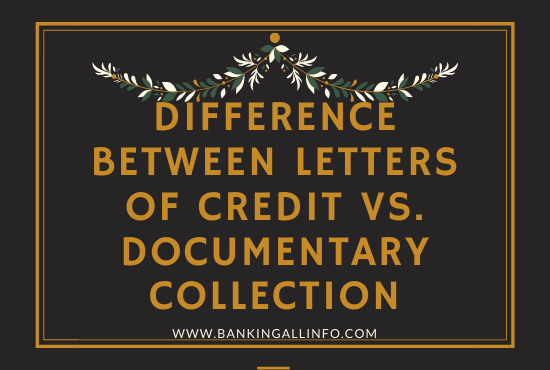 Difference between Letters of Credit vs. Documentary Collection