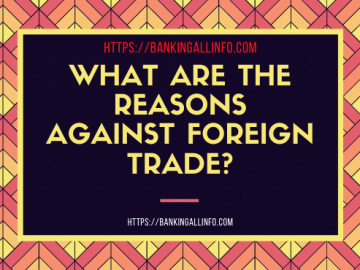 What are the reasons against foreign Trade_